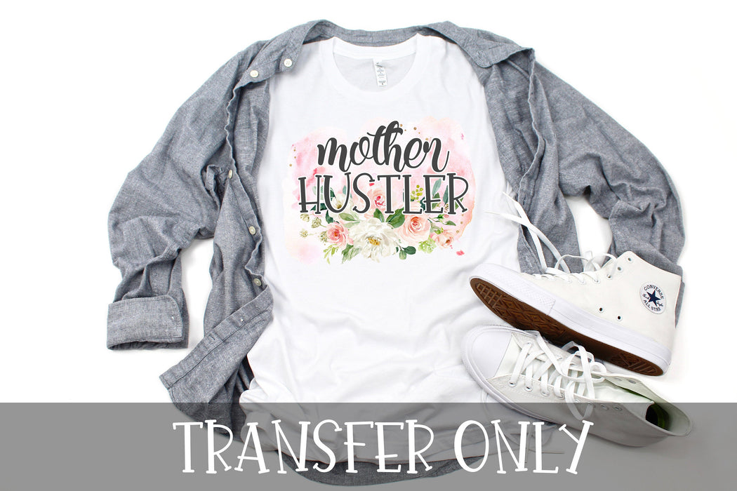 Mother Hustler Sublimation Transfer, Mother Hustler Iron On Ready To Press Transfer Mom Sublimation transfer, Sublimation Transfer