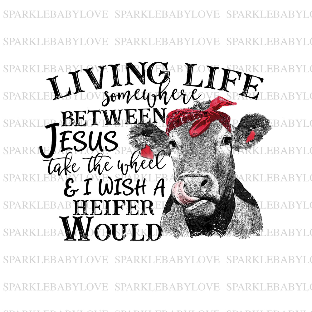 Living life heifer sublimation transfer, not today heifer iron on, Sublimation transfer, Ready to Press, Iron on Ready,  Iron on Transfer
