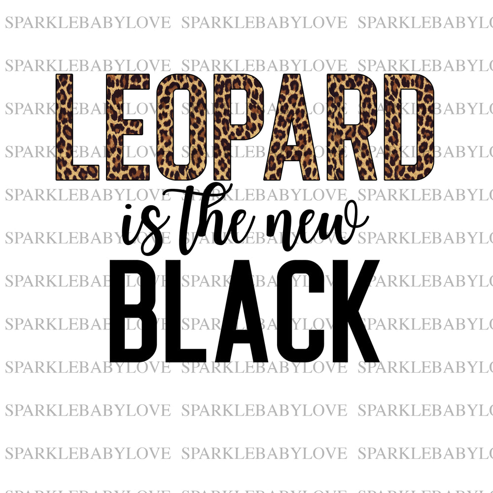 Leopard is the new black iron on transfer, sublimation transfer, Sublimation transfer  Ready to Press, summer iron on