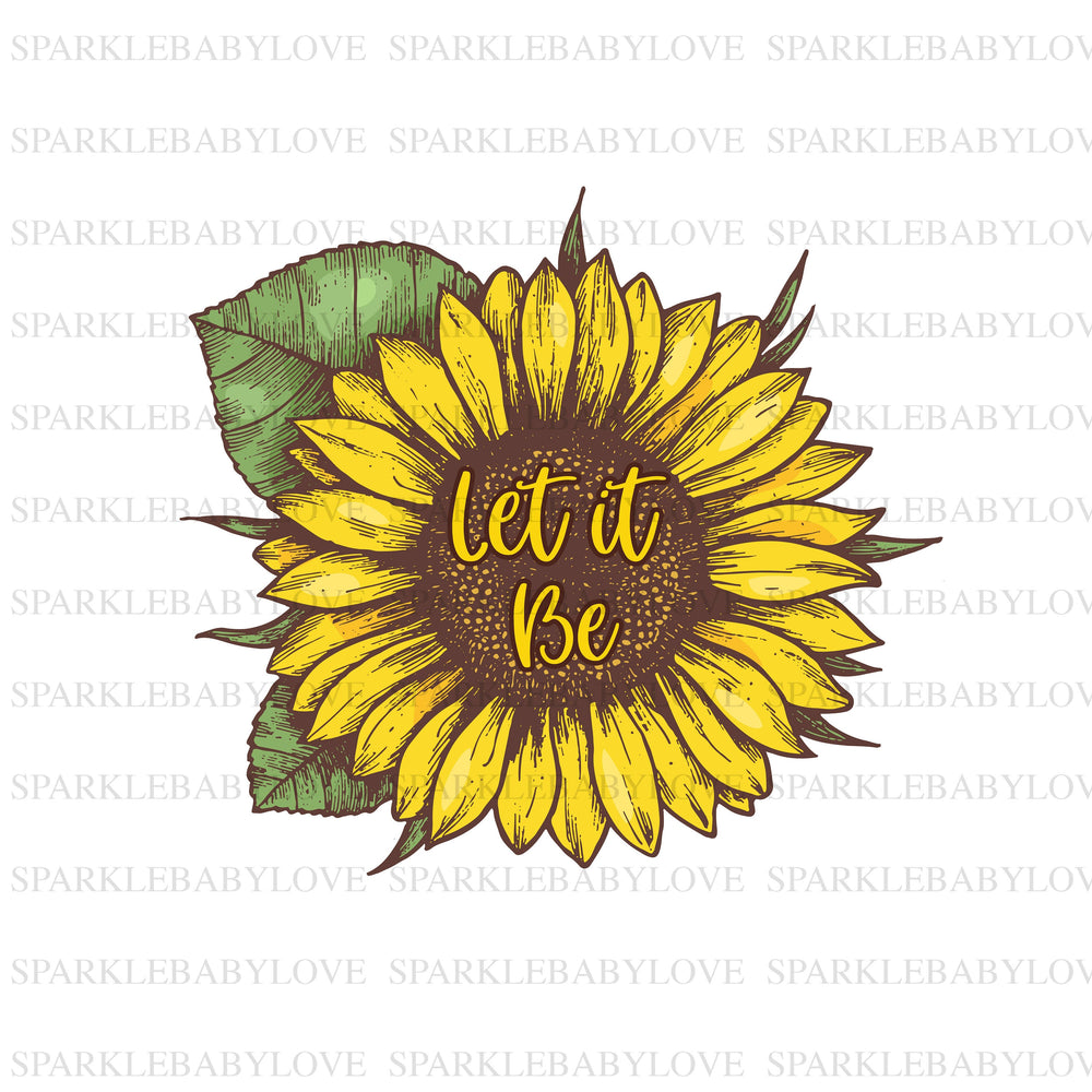 Let it be, Sunflower iron on transfer,Sublimation transfer, Ready to Press, Iron on Ready, Iron on Transfer