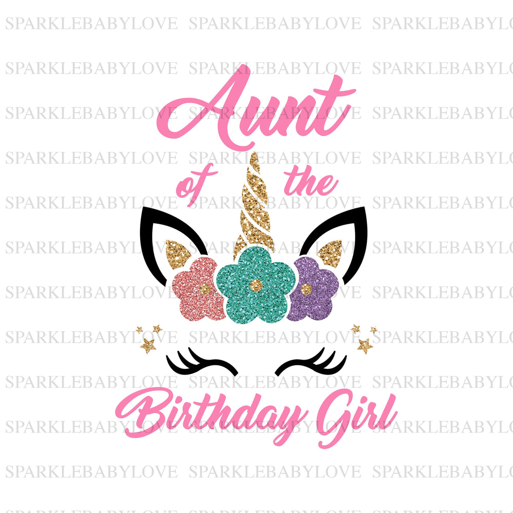 Aunt of the Birthday Girl Unicorn Iron On Ready To Press Transfer, Unicorn Iron On Transfer Vinyl,Iron On Transfer, Unicorn Iron on