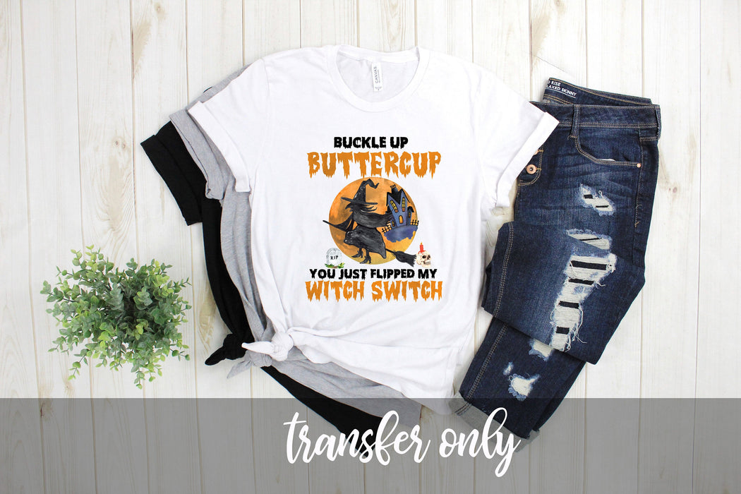 Buckle up buttercup Halloween Sublimation transfer, Halloween sublimation transfer, halloween iron On Ready To Press Transfer  Iron on