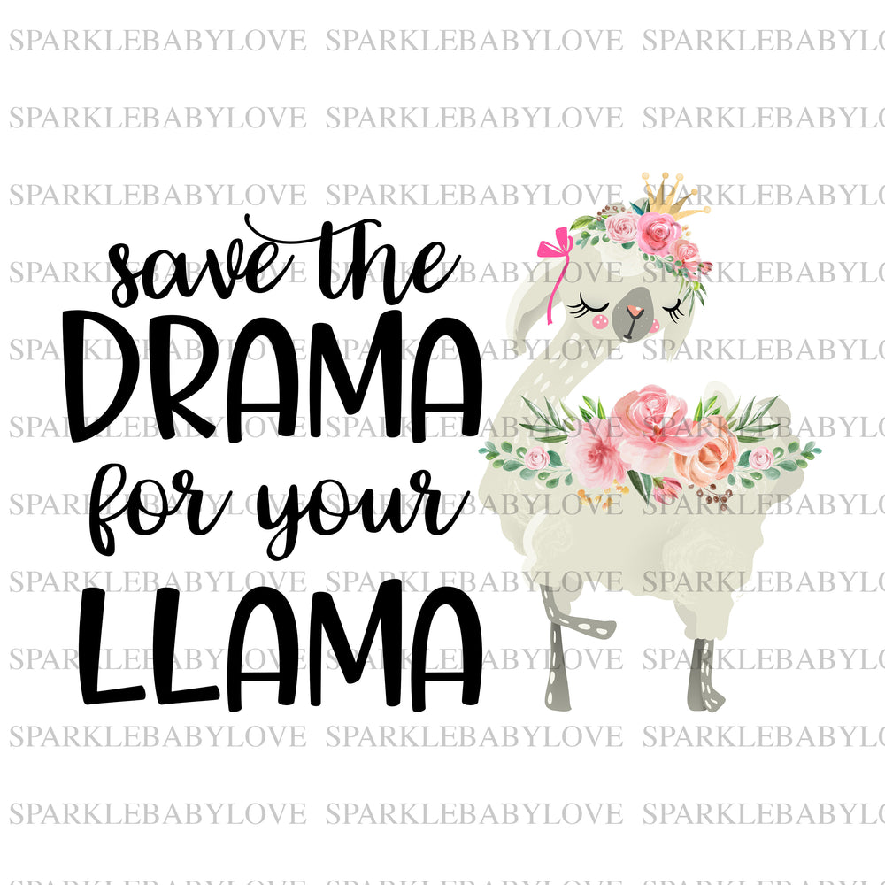 Save the drama for your Llama Iron On, Llama sublimation transfer ready to press, Llama Iron on, Heat transfer Vinyl, Sublimation Transfer