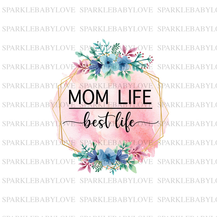 Mom Life Best Life Ready to press DIY iron on, Sublimation transfer, Ready to Press, Iron on Ready,  Iron on Transfer