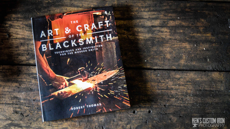 """The Art and Craft of the Blacksmith"" by Robert Thomas, Book- Ken's Custom Iron Store, www.KensIron.com"