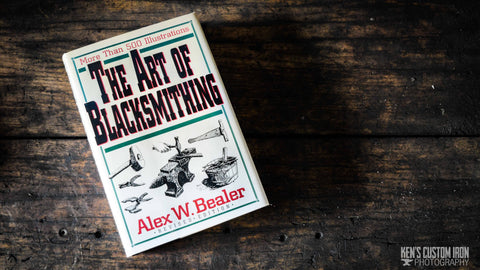 """The Art of Blacksmithing"" by Alex Bealer, Book- Ken's Custom Iron Store, www.KensIron.com"