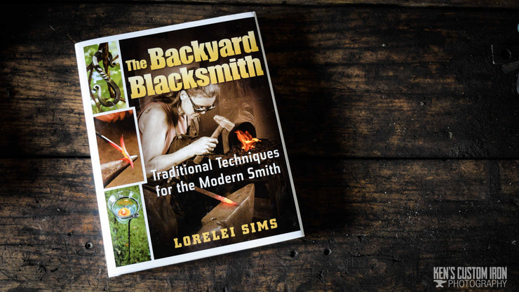 """The Backyard Blacksmith"" by Lorelei Sims, Book- Ken's Custom Iron Store, www.KensIron.com"