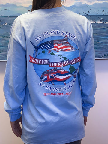 """Fight For the Right to Fish"" Long Sleeve Shirt"