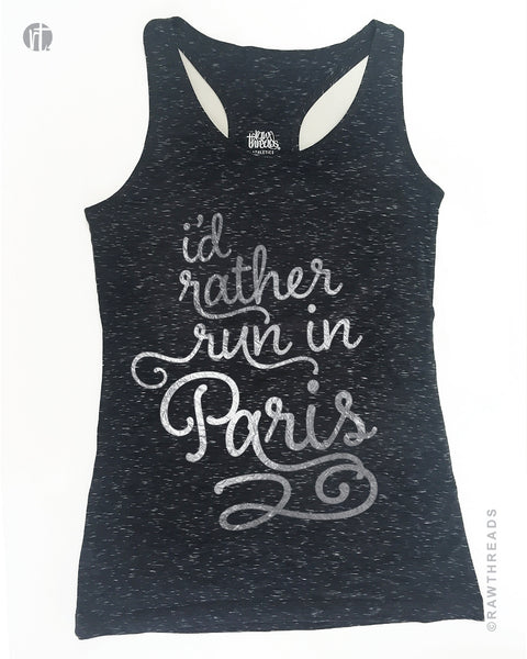I'd Rather Run in Paris Silver Racer Granite Heather