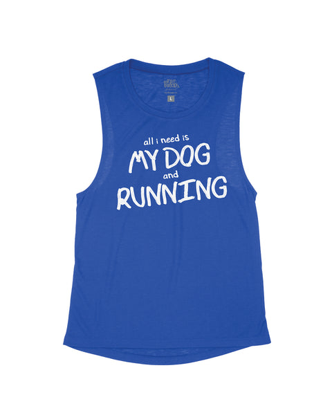 All I need is My Dog and Running Flowy Scoop Tank