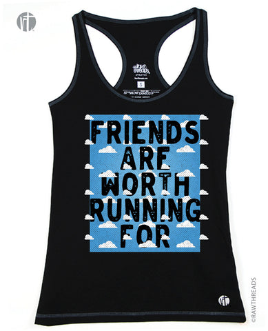 Friends Are Worth Running For Racer