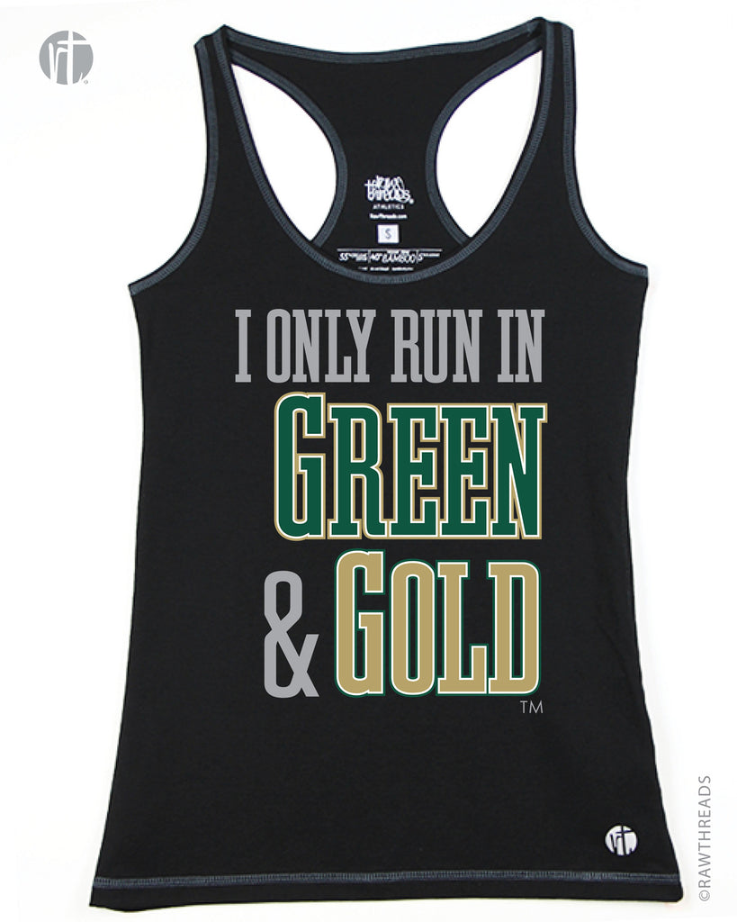 I Only Run in Green and Gold Racer