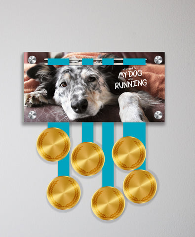 Acrylic Art: All I Need is my Dog and Running Medal Display