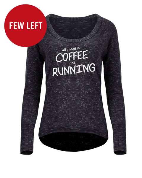 All I Need is Coffee and Running Bywater Hi-Lo Pullover