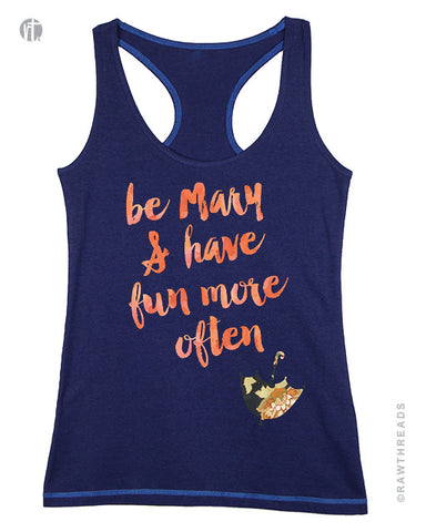 Be Mary & Have Fun More Often Racer - Raw Threads Athletics