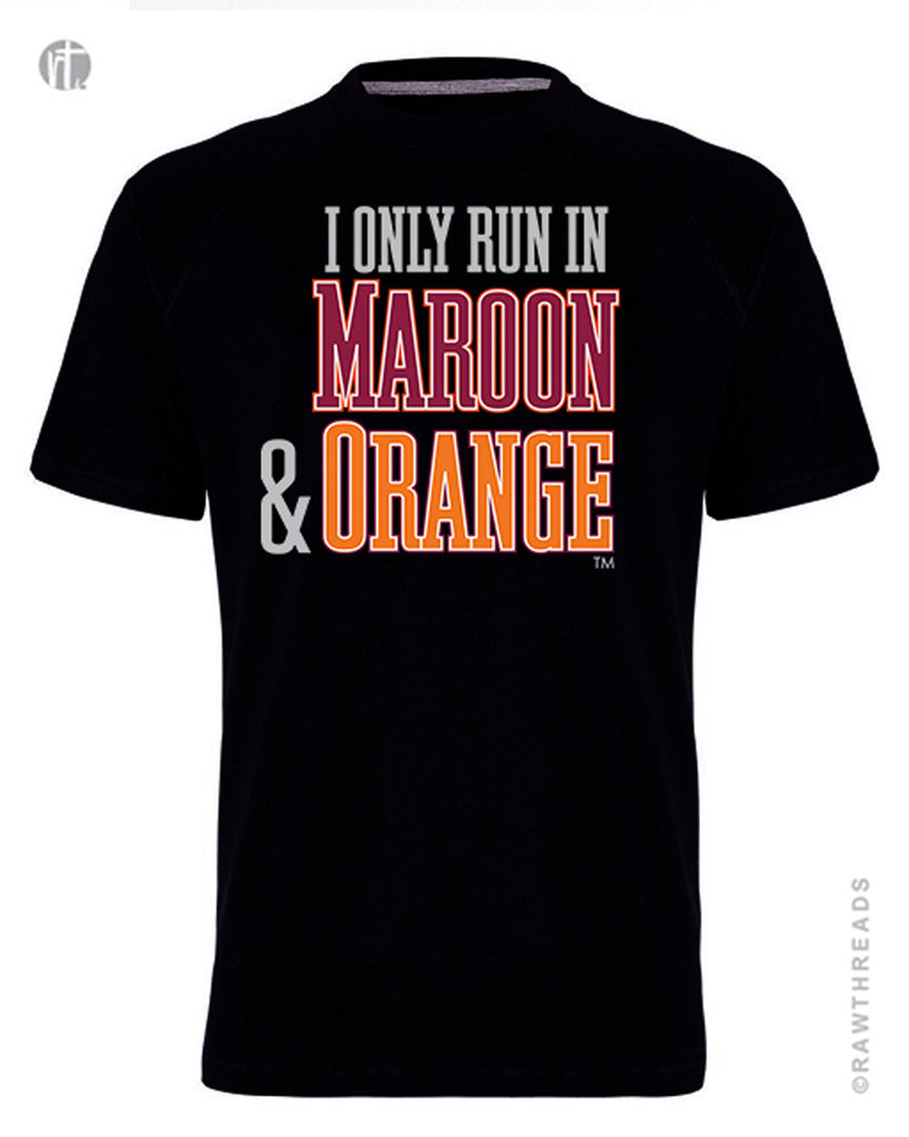 Mens I Only Run in Maroon & Orange