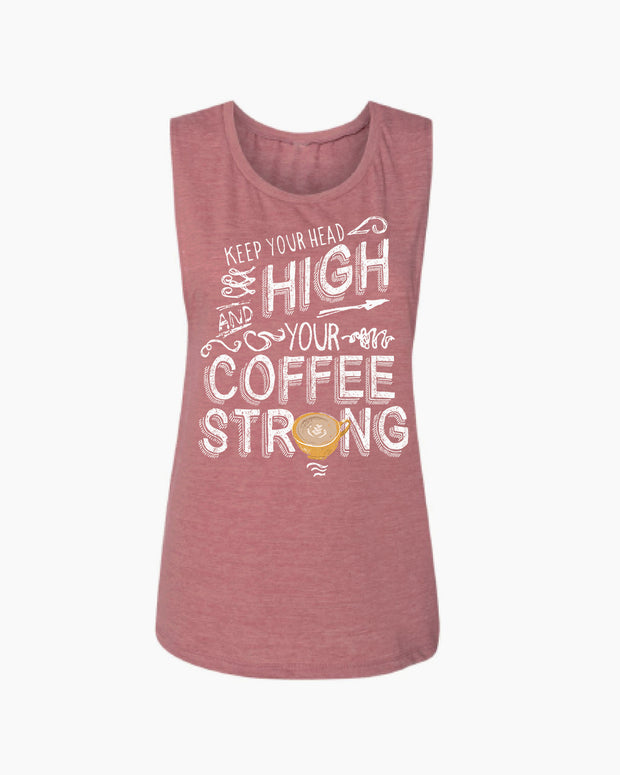 Keep your Head High and your Coffee Strong Flowy Scoop Tank