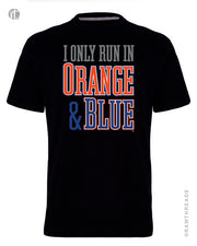 I Only Run in Orange and Blue Crew