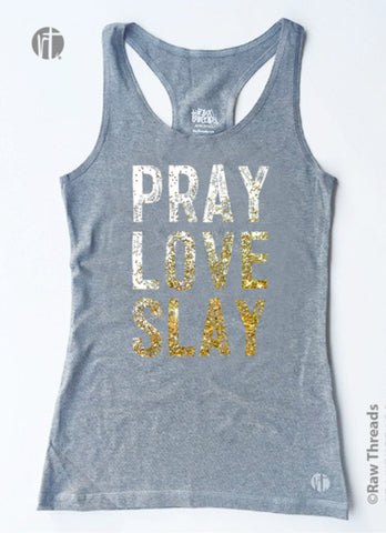 Pray. Love. Slay. (Gold Sparkle) Heather Racer