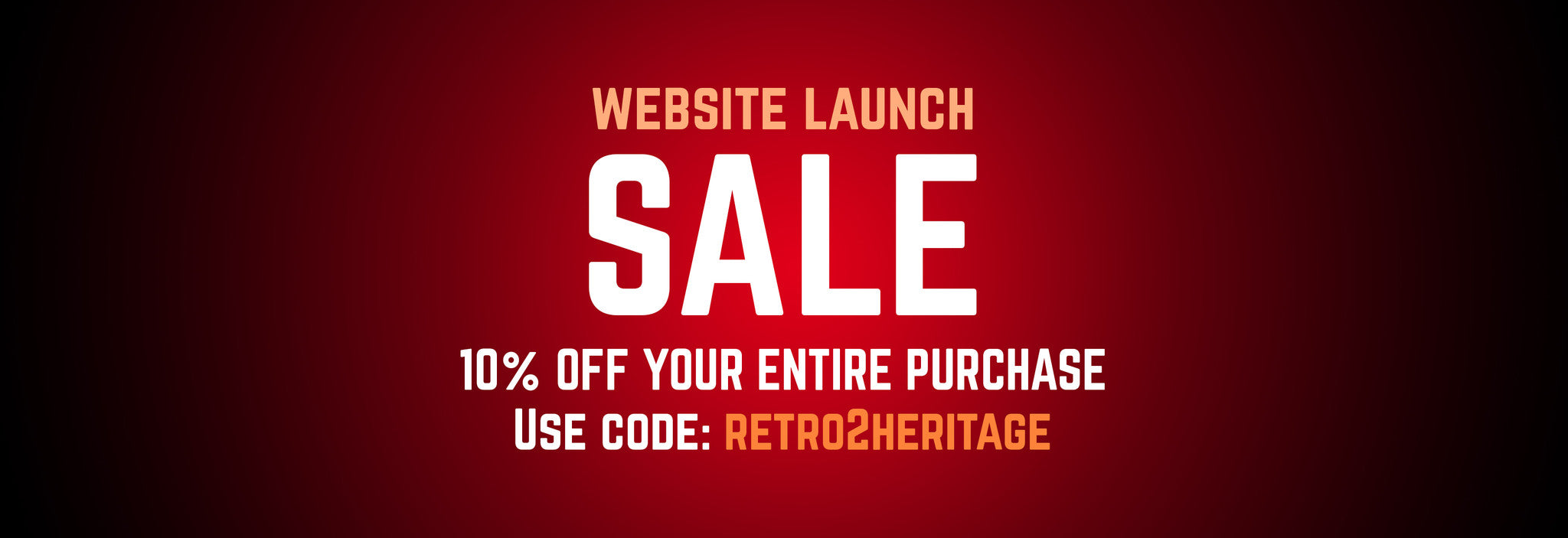 Website Launch - 10% Entire Purchase with Code: RETRO2HERITAGE
