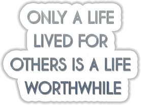 Only a life lived for others is a life worthwhile Sticker