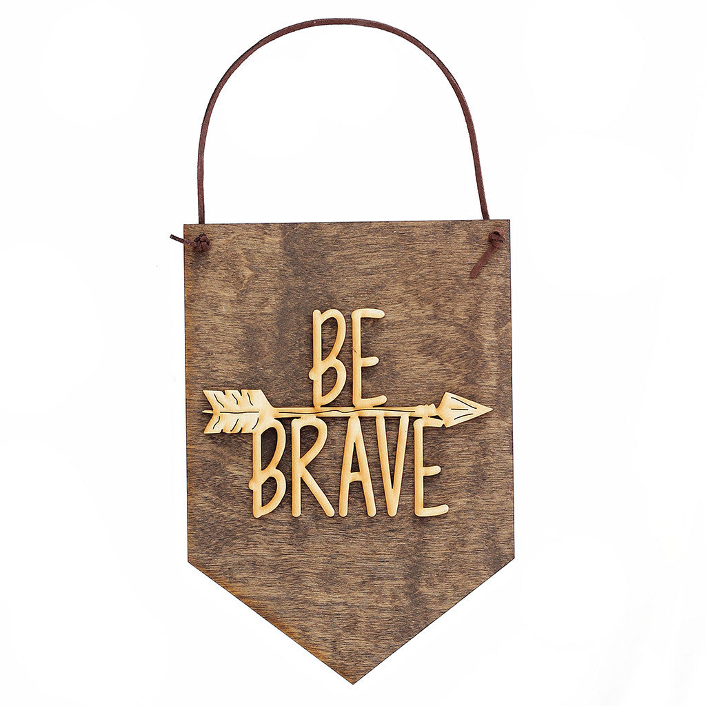'Be Brave' Wall Sign