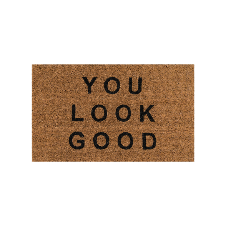 You Look Good Doormat