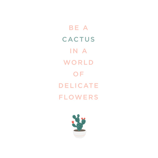 Be A Cactus