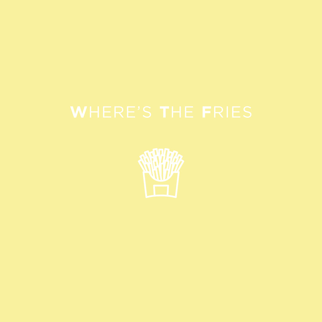 Where's The Fries