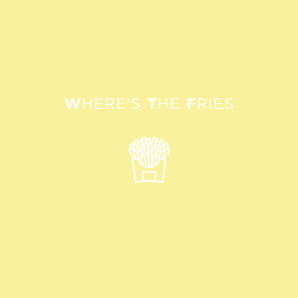 Where's The Fries - Hadron Epoch