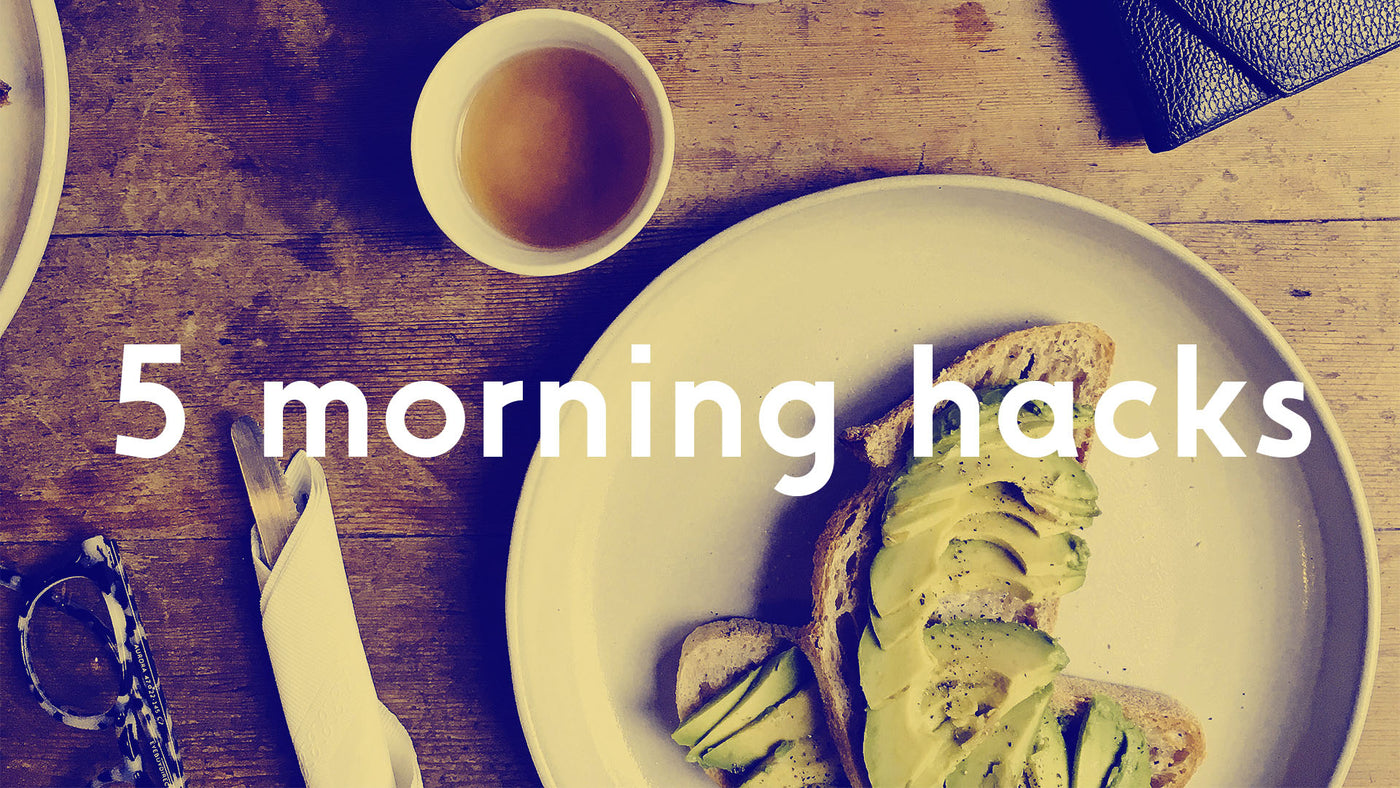 5 Ways To Get The Most Out Of Your Mornings