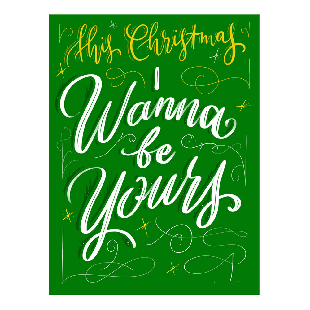 'I WANNA BE YOURS' CHRISTMAS CARD