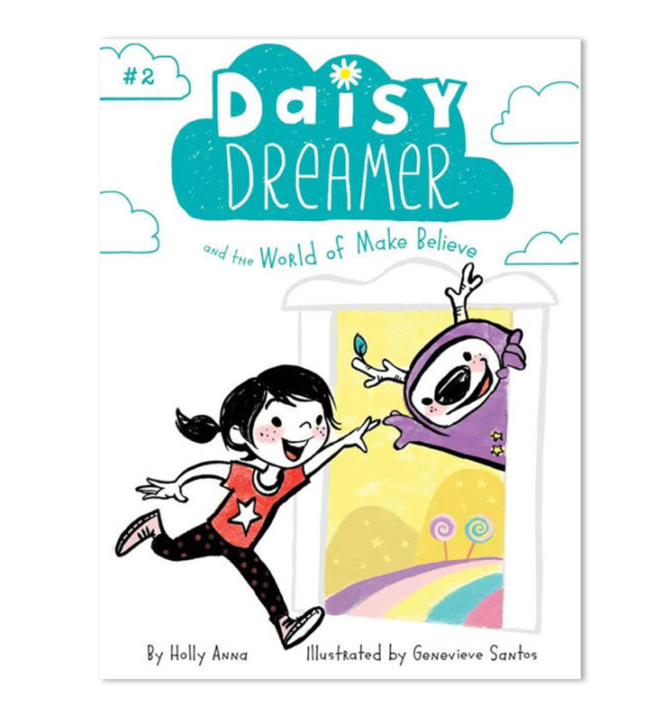 Daisy Dreamer & the World of Make Believe (Book #2)