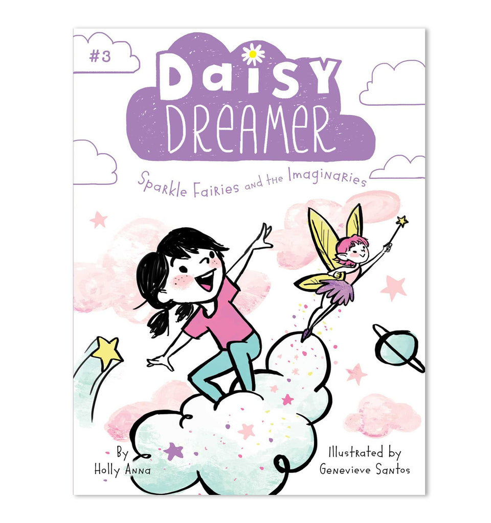 Daisy Dreamer: Sparkle Fairies & the Imaginaries (Book #3)