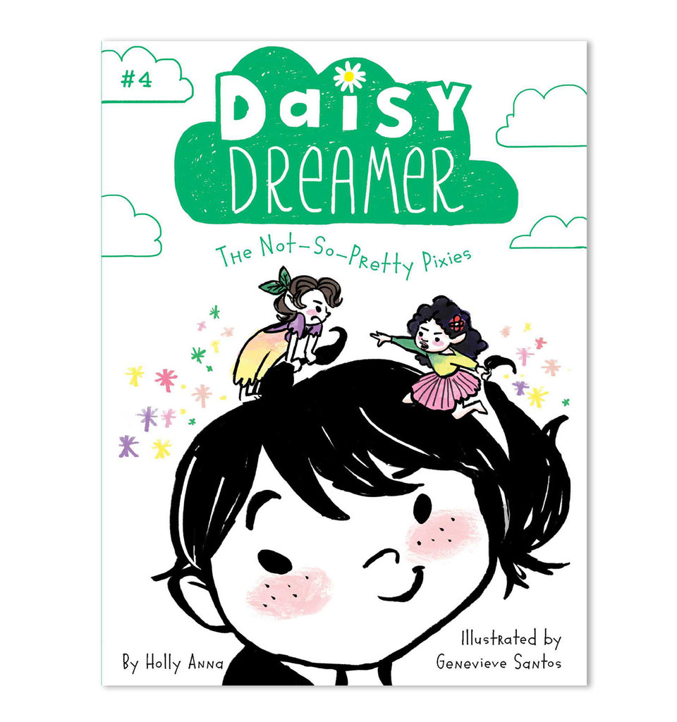 Daisy Dreamer: The Not-So-Pretty Pixies (Book #4)