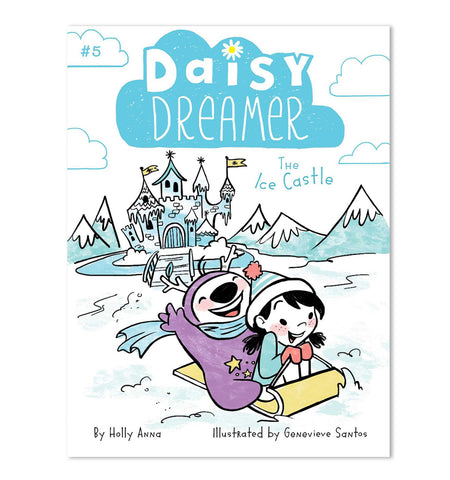 Daisy Dreamer: The Ice Castle (Book #5)