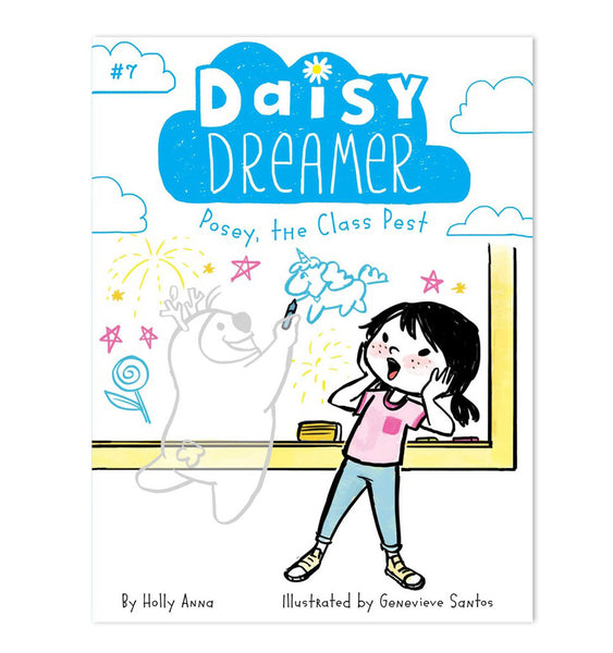 Daisy Dreamer & Posey The Class Pest (Book #7)