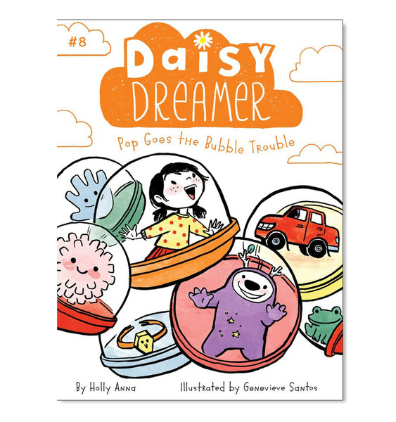 Daisy Dreamer: Pop Goes the Bubble (Book #8)