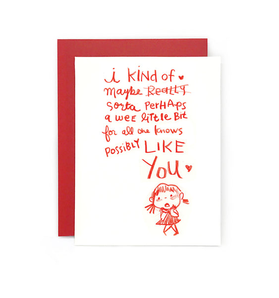I kind of like you Girl Greeting Card