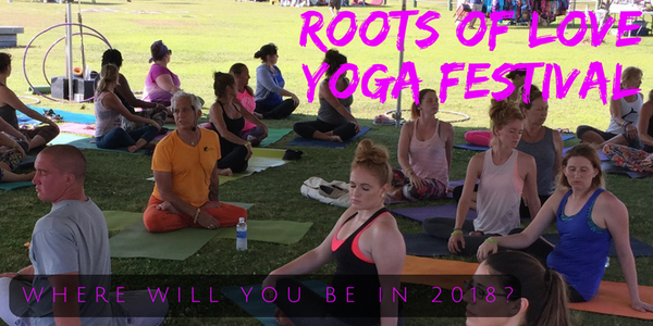 Roots of Love Yoga Festival 2018