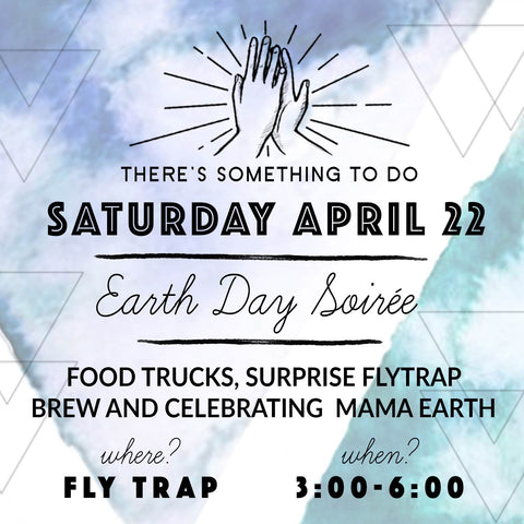 Fly Trap Brewing, Earth Day market, There's Something To Do, Wilmington, NC