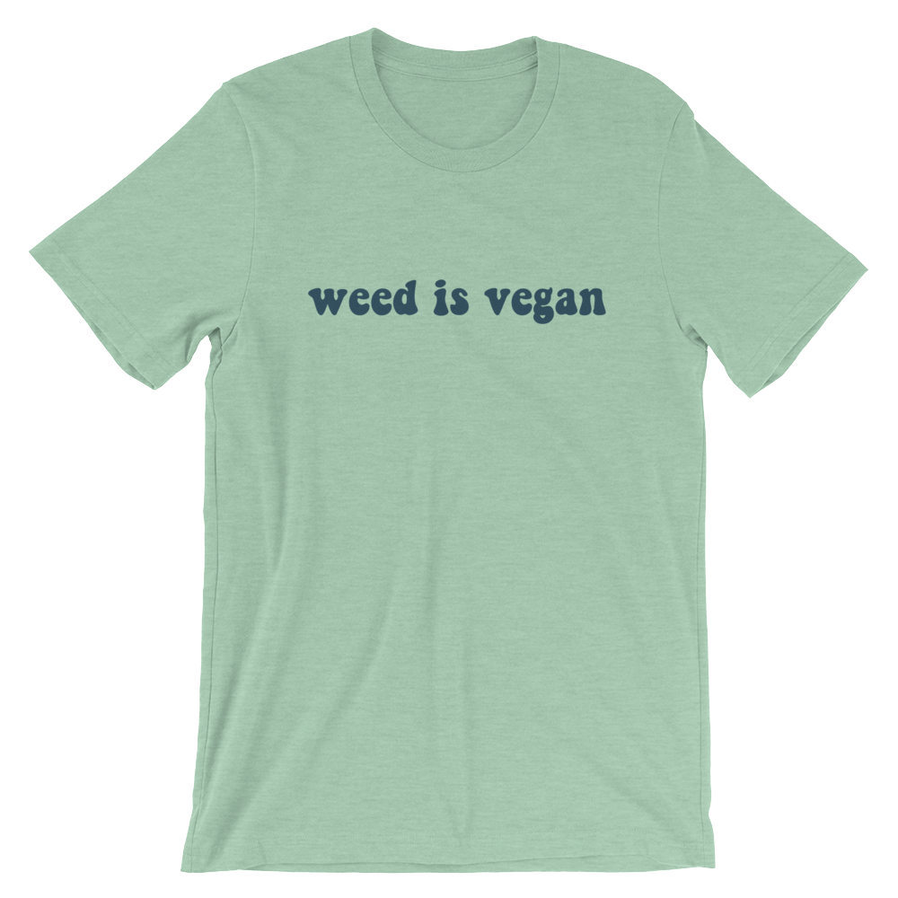 Weed Is Vegan Tee
