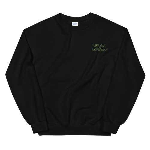 Who Got The Weed Crewneck