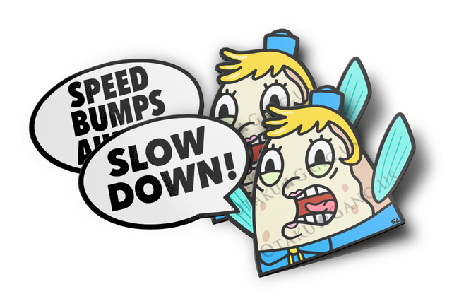 Ms. Puff Slow Down/SpeedBumps