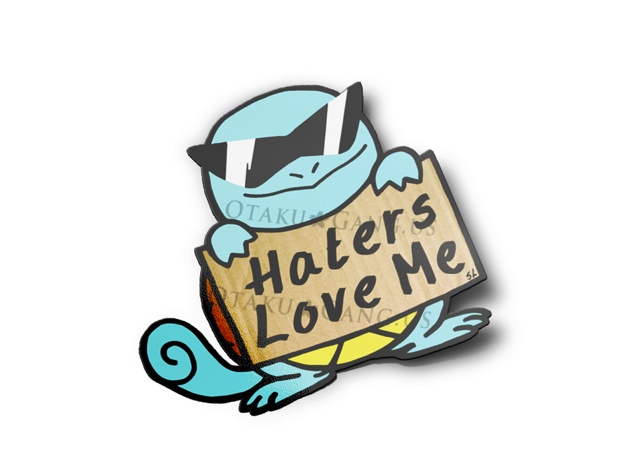 "Squirtle ""Haters Love Me"""