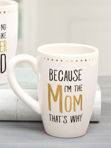 BECAUSE I'M THE MOM MUG