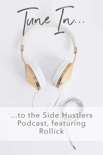 Side Hustlers Podcast, featuring Rollick