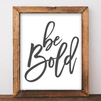 Be Bold - Printable - Printable Digital Download Art by Gracie Lou Printables