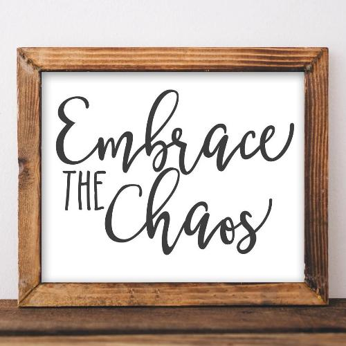 Embrace the Chaos - Printable Wall Art - Gracie Lou Printables