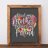 First My Mother, Forever My Friend - Printable - Printable Digital Download Art by Gracie Lou Printables